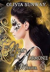 Au Nom de l'Harmonie, tome 2 : Miroir: Romance paranormale - fantasy urbaine - bit lit