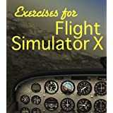 Exercises For Flight Simulator X (English Edition)