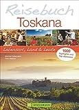 Reisebuch Toskana: Lebensart, Land und Leute