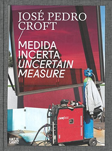 Jose Pedro Croft: Medida Incerta / Un Certain Measure