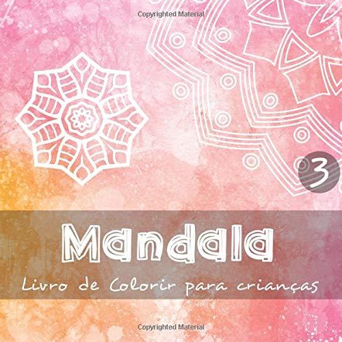 Mandala - Livro de colorir para crianças 3: 40 motivos bonitos para crianças e bebés colorirem I 3 diferentes níveis de dificuldade I As páginas apresentam impressão unilateral por nerdMediaBR