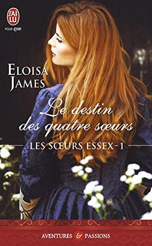 Les soeurs Essex (Tome 1) - Le destin des quatre soeurs (Les sœurs Essex) par Eloisa James
