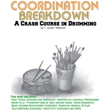 Coordination Breakdown: A Crash Course in Drumming (English Edition)