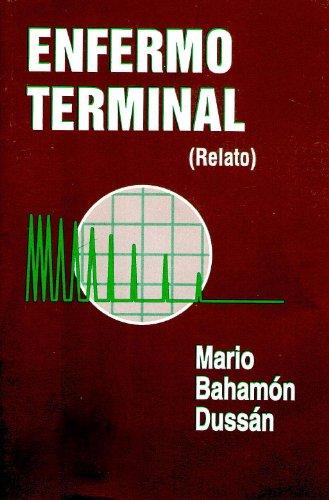 ENFERMO TERMINAL por Mario Bahamón Dussán