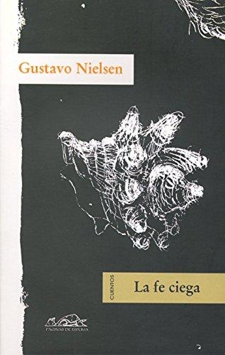 La fe ciega (Voces/ Literatura) por Gustavo Nielsen