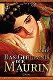 Das Geheimnis der Maurin: Roman