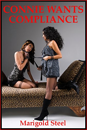 Connie Wants Compliance My Roommates Little Whore A Rough Bdsm Erotica Story With
