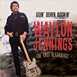 Goin Down Rockin': The Last Recordings