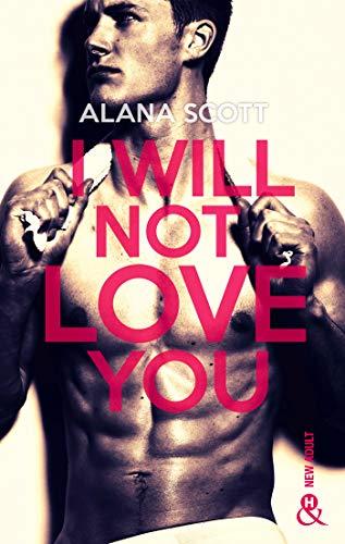 I Will Not Love You : L'auteur New-Adult aux 10 millions d'occasion  Livré partout en Belgique