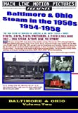 Baltimore & Ohio Steam in the 1950s - 1954 to 1958