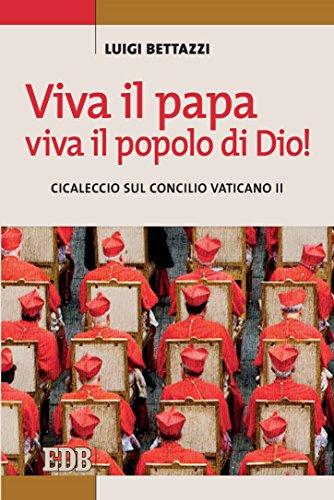 Viva il papa, viva il popolo di Dio!: Cicaleccio sul concilio Vaticano II (Luigi Bettazzi)