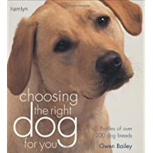 Choosing the Right Dog for You: Profiles of Over 200 Dog Breeds (Hamlyn Reference S.)
