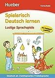 Spielerisch Deutsch lernen - Lustige Sprachspiele: Deutsch als Zweitsprache / Fremdsprache / Buch