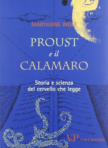 Proust e il calamaro. Storia e scienza del cervello che legge