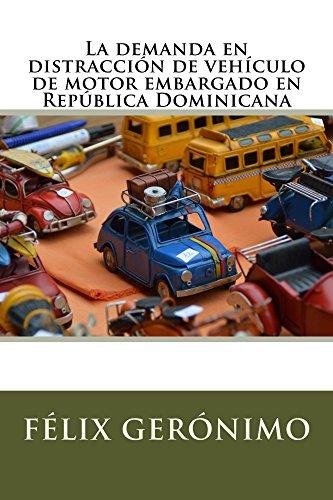 La demanda en distracción de vehículo de motor embargado en República Dominicana por Félix Gerónimo