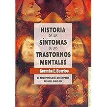 Historia De Los Síntomas De Los Trastornos Mentales (La Psicopatologia descriptiva desde el siglo)