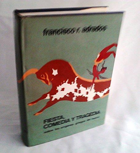 Fiesta, comedia y tragedia/ Party, Comedy and Trategy por Francisco Rodriguez Adrados