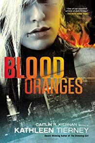 Blood Oranges par Caitlin R. Kiernan