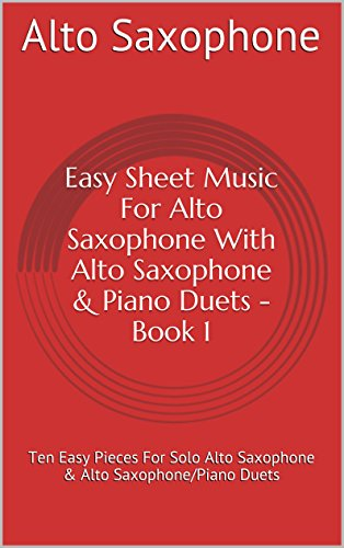 Easy sheet music for alto saxophone with alto saxophone piano easy sheet music for alto saxophone with alto saxophone piano duets book 1 ten fandeluxe Gallery