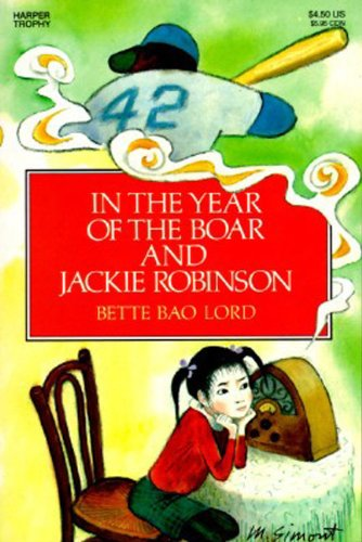 In the Year of the Boar and Jackie Robinson por Bette Bao Lord