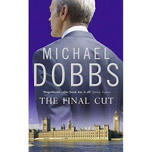 The Final Cut (House of Cards Trilogy) by Michael Dobbs(1995-12-20)