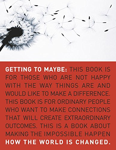 Getting to Maybe: How the World Is Changed (English Edition)