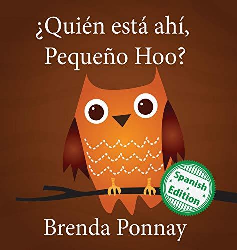 ¿Quién está ahí, Pequeño Hoo? (Xist Kids) por Brenda Ponnay