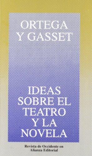 Ideas sobre el teatro y la novela (Obras De José Ortega Y Gasset (Ogg))
