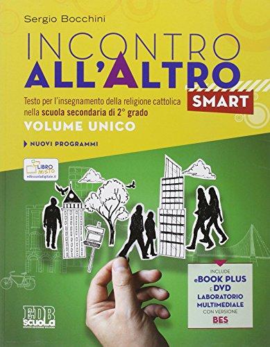 Incontro all'altro smart. Vol. unico. Con e-book. Con espansione online. Con DVD. Per le Scuole superiori