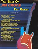 The Best of Jim Croce for Guitar: Includes Super TAB Notation by Jim Croce (1991-08-01)
