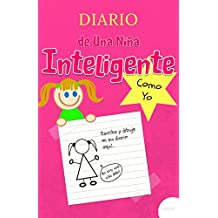 Diario de una niña inteligente como yo: Cuaderno diario divertido para niña de 7 a 12 años para escribir y dibujar sus historias, eventos y ... momento (Dibujos y escritura propios)