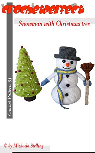 Crochet Pattern (051): Snowman with Christmas Tree (CrochetPerfect Book 51) (English Edition) -