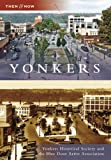 Yonkers (Then and Now: New York) by Yonkers Historical Society (2008-02-27)