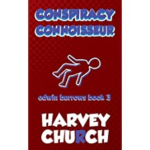 Conspiracy Connoisseur: A Funny Mystery Series Featuring Amateur Sleuth Edwin Burrows (Edwin Burrows Mystery Book 3)