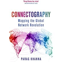 Connectography: Mapping the Global Network Revolution (English Edition)