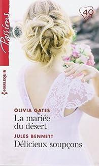 La mariée du désert - Délicieux soupçons par Olivia Gates