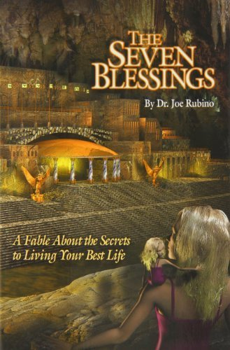 The Seven Blessings: A Fable about the Secrets to Living Your Best Life (The Legends of Light) by Dr. Joe Rubino (2010-10-07)