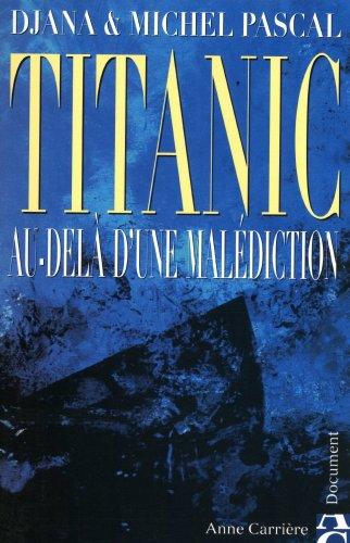 Titanic : Au-delà d'une malédiction par Michel Pascal, Estelle Pascal