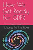 How We Get Ready For GDPR: Data Privacy and Protection Policies, Processes, Plans and Templates