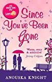 Since You've Been Gone by Anouska Knight (2013-07-19)