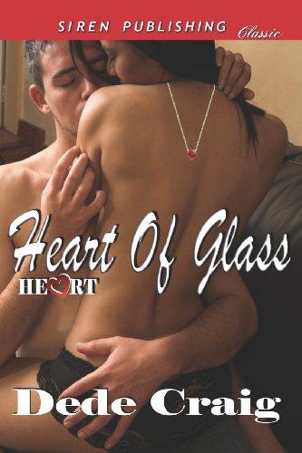 Heart of Glass [Heart 1] (Siren Publishing Classic)
