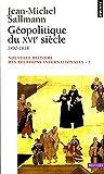 Nouvelle histoire des relations internationales, tome 1 : Géopolitique du XVIe siècle 1490-1618