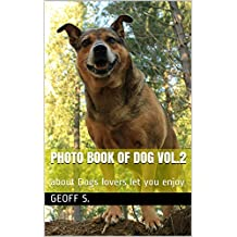 PHOTO BOOK OF DOG  Vol.2: about Dogs lovers let you enjoy (English Edition)