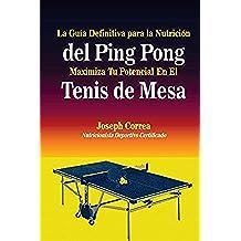 La Guia Definitiva para la Nutricion del Ping Pong: Maximiza tu Potencial