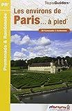 Les environs de Paris à pied : 50 promenades & randonnées