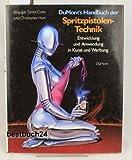 DuMonts Handbuch der Spritzpistolen- Technik. Entwicklung und Anwendung in Kunst und Werbung