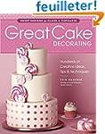 Great Cake Decorating: Sweet Designs...