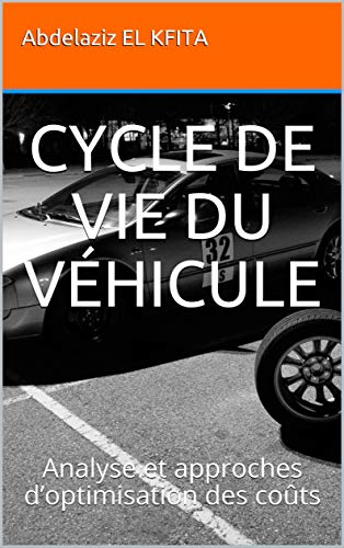 Couverture du livre CYCLE DE VIE DU VÉHICULE: Analyse et approches d'optimisation des coûts