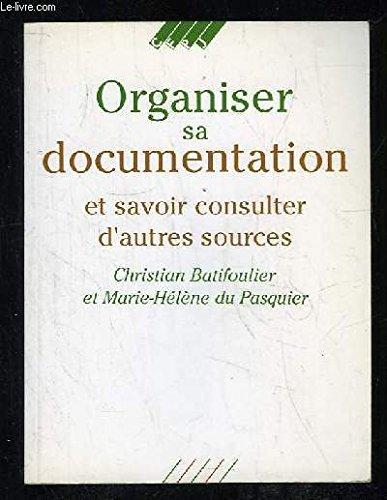 Organiser sa documentation et savoir consulter d'autres sources par Christian Batifoulier