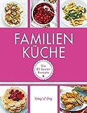 Familienküche: Die 80 besten Rezepte (GU König und Berg)